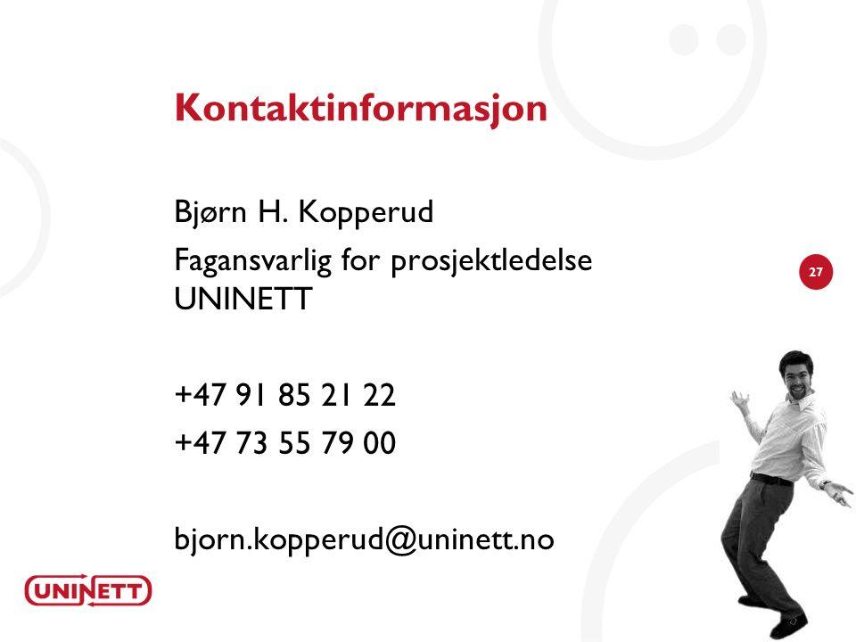 27 Kontaktinformasjon Bjørn H. Kopperud Fagansvarlig for prosjektledelse UNINETT +47 91 85 21 22 +47 73 55 79 00 bjorn.kopperud@uninett.no