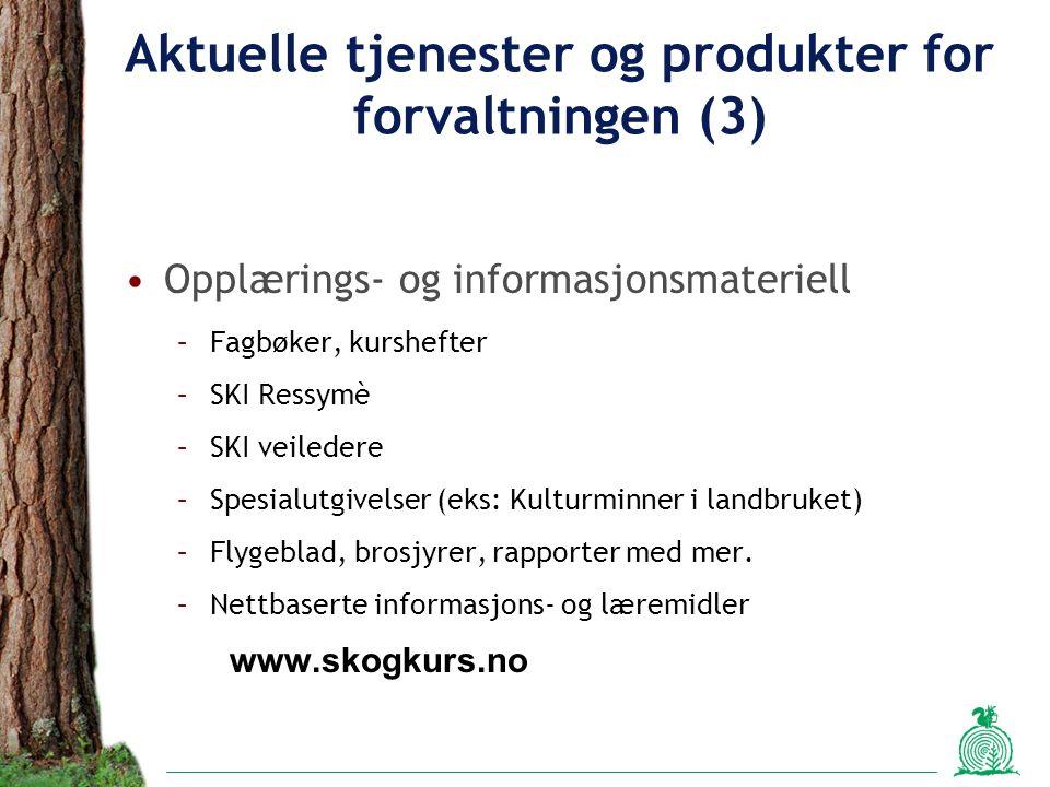 Aktuelle tjenester og produkter for forvaltningen (3) Opplærings- og informasjonsmateriell –Fagbøker, kurshefter –SKI Ressymè –SKI veiledere –Spesialutgivelser (eks: Kulturminner i landbruket) –Flygeblad, brosjyrer, rapporter med mer.