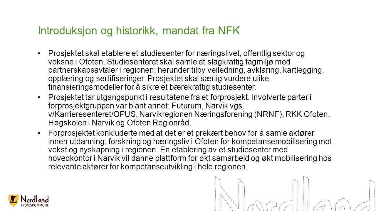 Introduksjon og historikk, mandat fra NFK Prosjektet skal etablere et studiesenter for næringslivet, offentlig sektor og voksne i Ofoten.