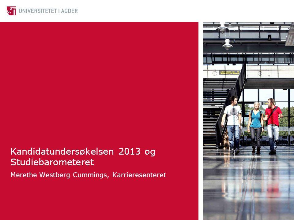 Kandidatundersøkelsen 2013 og Studiebarometeret Merethe Westberg Cummings, Karrieresenteret