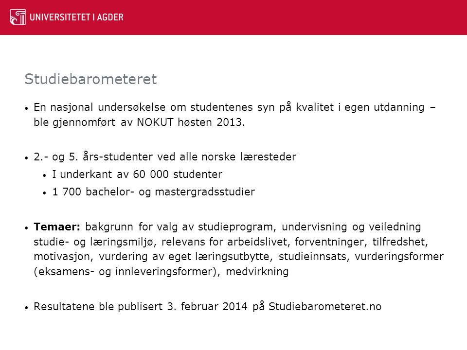 Studiebarometeret En nasjonal undersøkelse om studentenes syn på kvalitet i egen utdanning – ble gjennomført av NOKUT høsten 2013. 2.- og 5. års-stude
