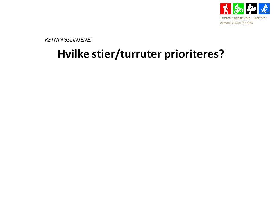 RETNINGSLINJENE: Hvilke stier/turruter prioriteres.