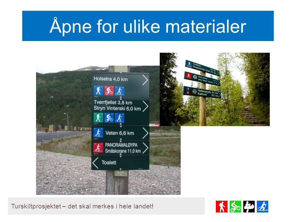 Åpne for ulike materialer Turskiltprosjektet – det skal merkes i hele landet!