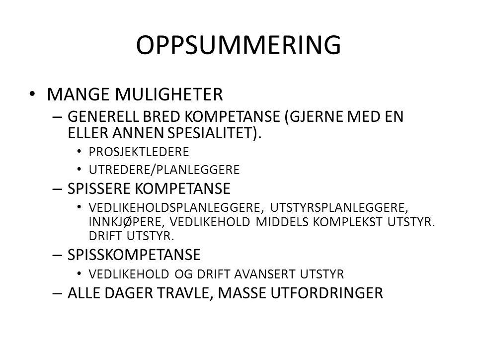 OPPSUMMERING MANGE MULIGHETER – GENERELL BRED KOMPETANSE (GJERNE MED EN ELLER ANNEN SPESIALITET).