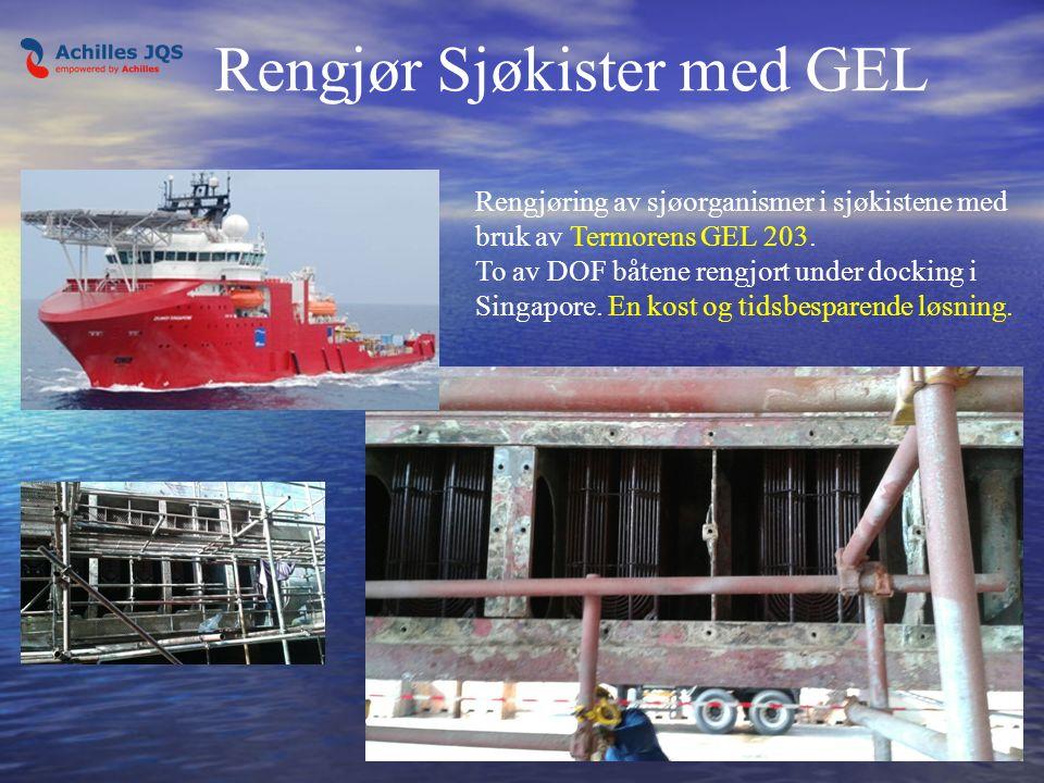 Rengjør Sjøkister med GEL Rengjøring av sjøorganismer i sjøkistene med bruk av Termorens GEL 203. To av DOF båtene rengjort under docking i Singapore.