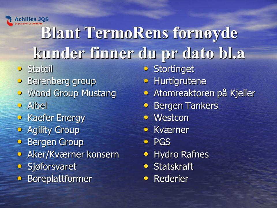 Blant TermoRens fornøyde kunder finner du pr dato bl.a Statoil Statoil Berenberg group Berenberg group Wood Group Mustang Wood Group Mustang Aibel Aib