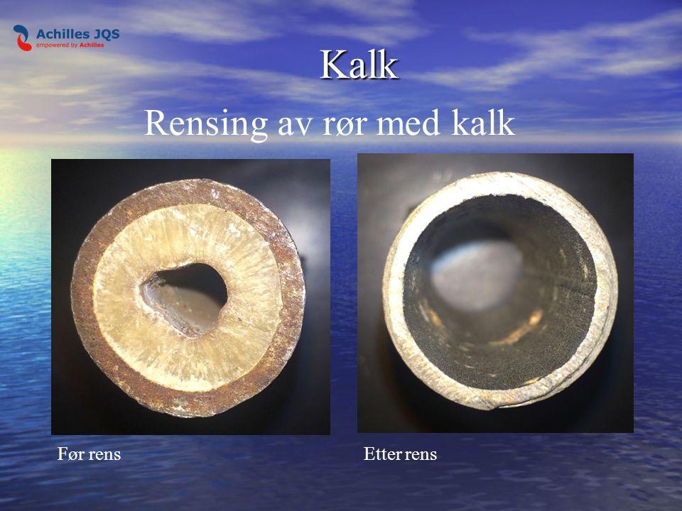 Kalk Kalk Før rensEtter rens Rensing av rør med kalk