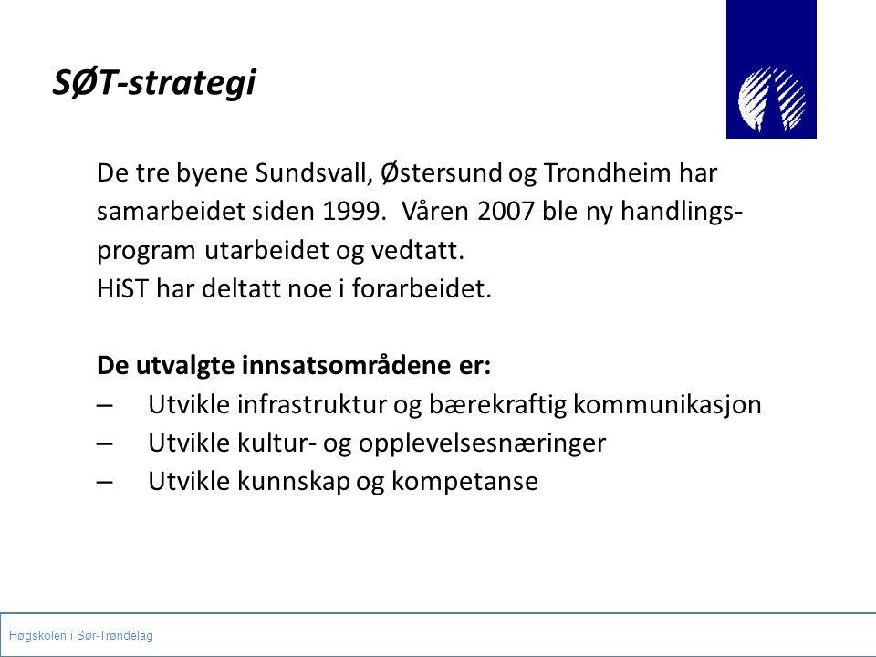 SØT-strategi De tre byene Sundsvall, Østersund og Trondheim har samarbeidet siden 1999. Våren 2007 ble ny handlings- program utarbeidet og vedtatt. Hi