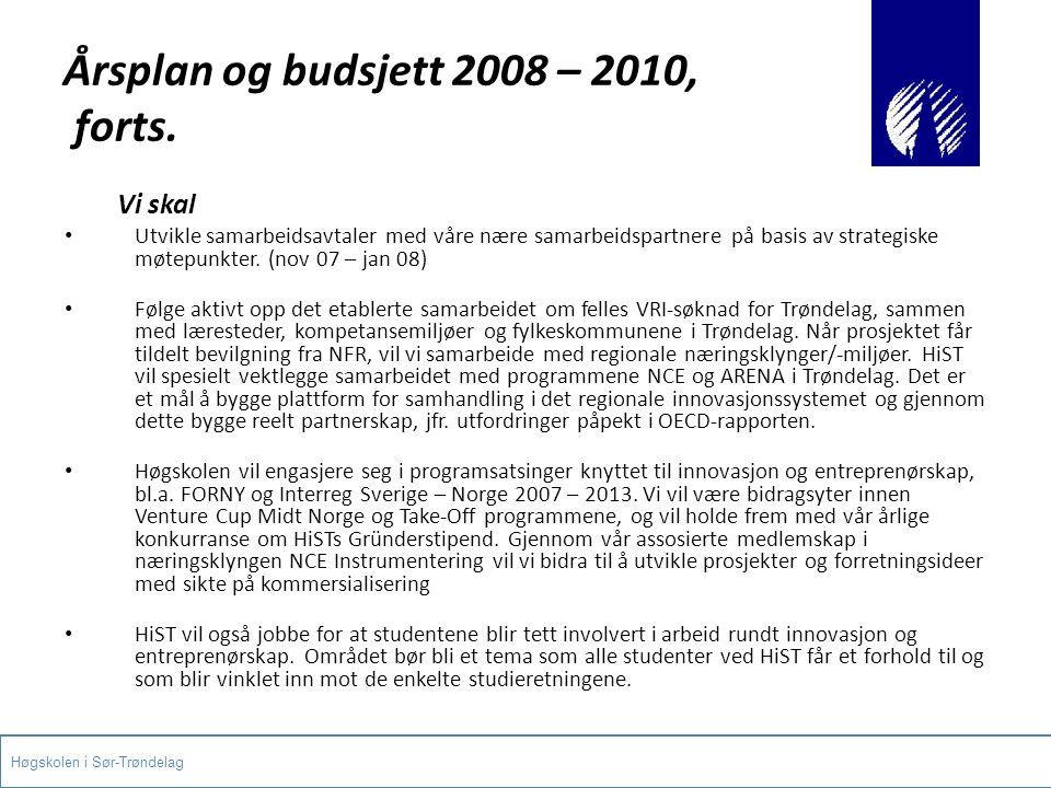 Årsplan og budsjett 2008 – 2010, forts. Vi skal Utvikle samarbeidsavtaler med våre nære samarbeidspartnere på basis av strategiske møtepunkter. (nov 0