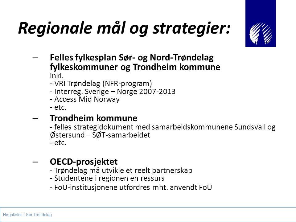 Regionale mål og strategier: – Felles fylkesplan Sør- og Nord-Trøndelag fylkeskommuner og Trondheim kommune inkl. - VRI Trøndelag (NFR-program) - Inte