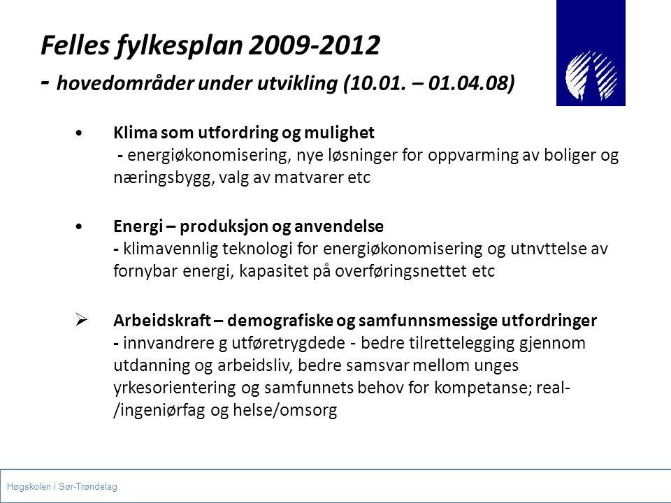 Felles fylkesplan 2009-2012 - hovedområder under utvikling (10.01. – 01.04.08) Klima som utfordring og mulighet - energiøkonomisering, nye løsninger f