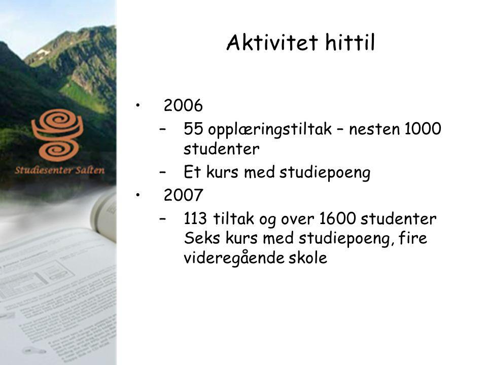 Aktivitet hittil 2006 –55 opplæringstiltak – nesten 1000 studenter –Et kurs med studiepoeng 2007 –113 tiltak og over 1600 studenter Seks kurs med stud