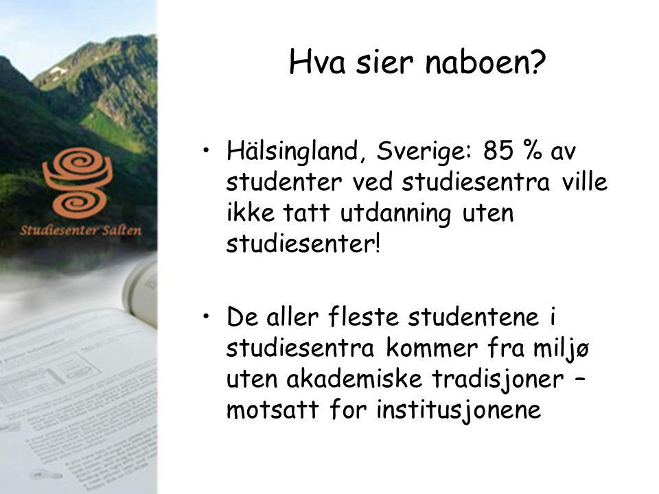 Hva sier naboen? Hälsingland, Sverige: 85 % av studenter ved studiesentra ville ikke tatt utdanning uten studiesenter! De aller fleste studentene i st