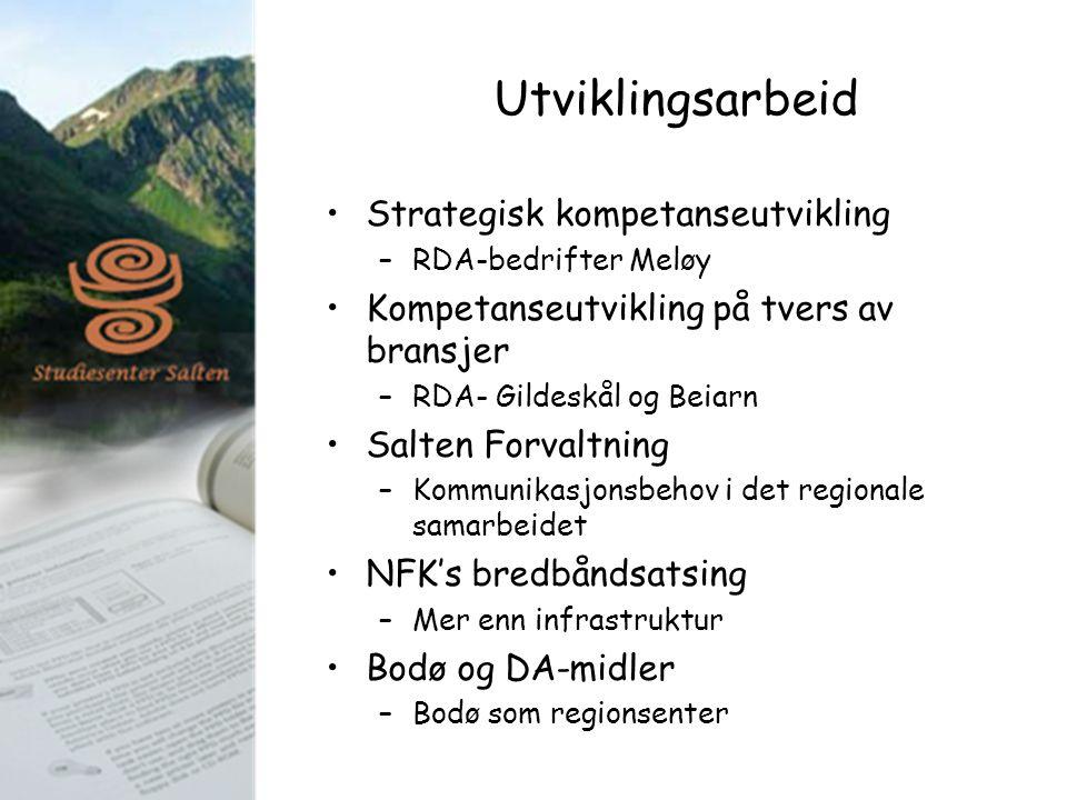 Utviklingsarbeid Strategisk kompetanseutvikling –RDA-bedrifter Meløy Kompetanseutvikling på tvers av bransjer –RDA- Gildeskål og Beiarn Salten Forvalt