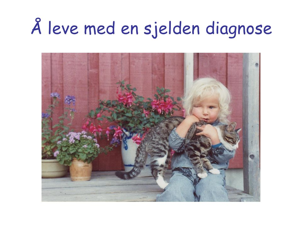 Å leve med en sjelden diagnose