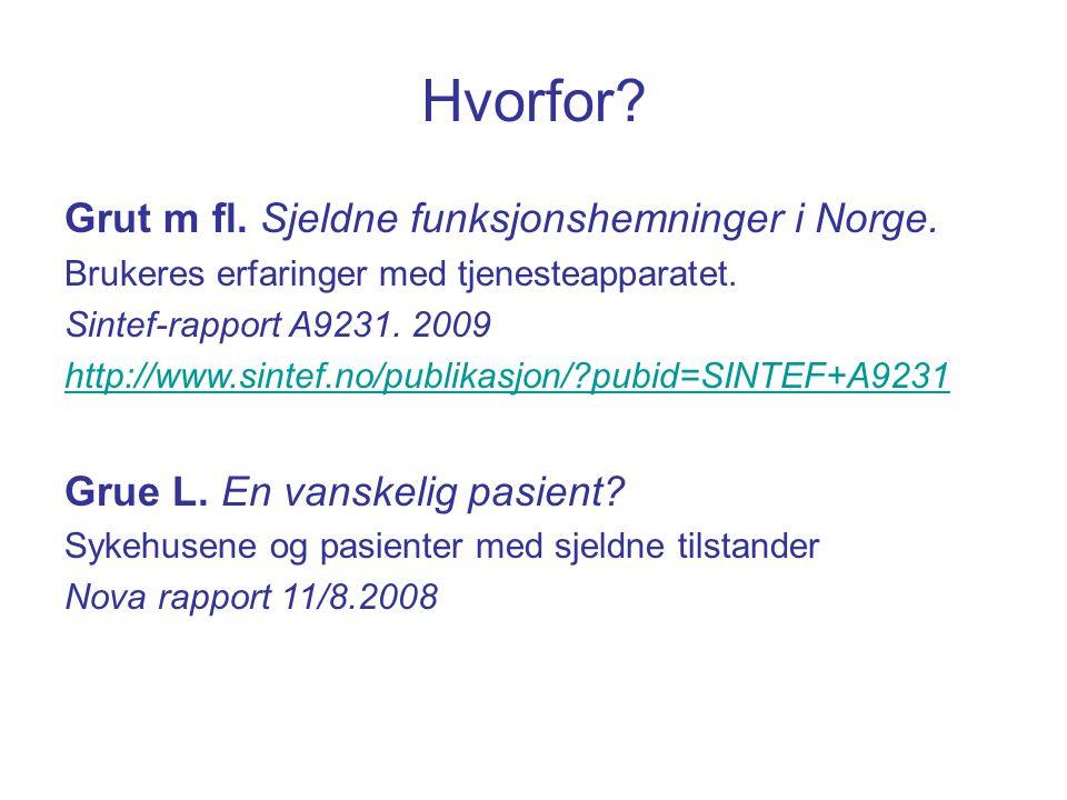 Hvorfor. Grut m fl. Sjeldne funksjonshemninger i Norge.