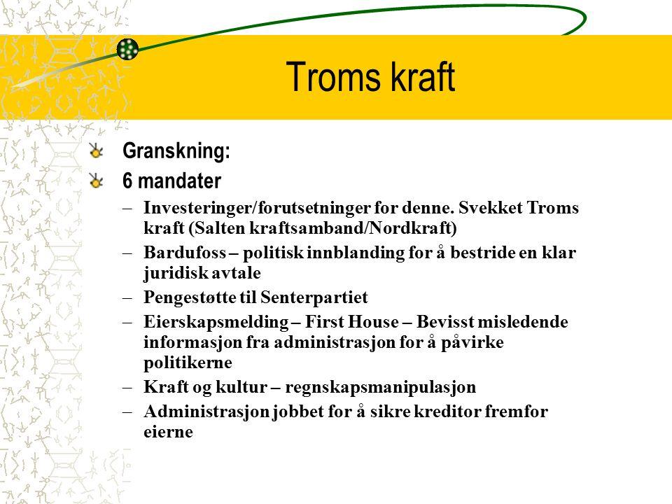 Troms kraft Granskning: 6 mandater –Investeringer/forutsetninger for denne.