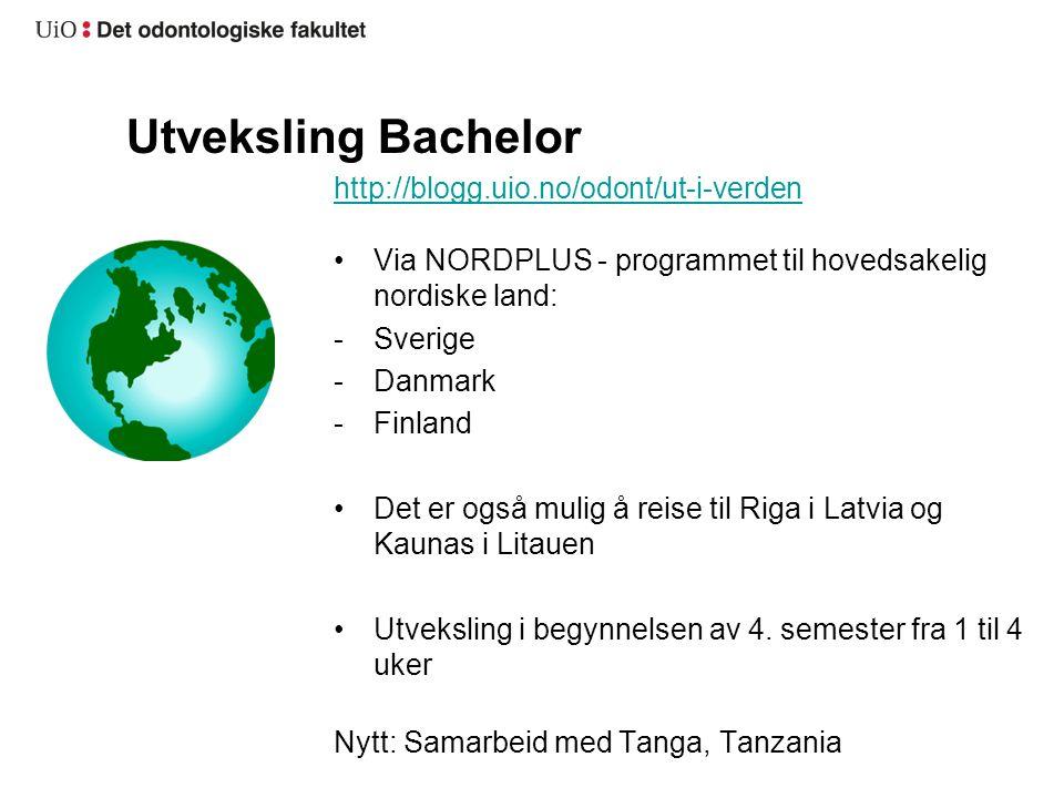 Utveksling Bachelor http://blogg.uio.no/odont/ut-i-verden Via NORDPLUS - programmet til hovedsakelig nordiske land: -Sverige -Danmark -Finland Det er også mulig å reise til Riga i Latvia og Kaunas i Litauen Utveksling i begynnelsen av 4.