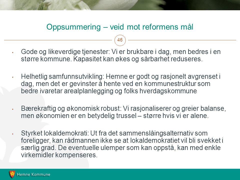 Oppsummering – veid mot reformens mål 46 Gode og likeverdige tjenester: Vi er brukbare i dag, men bedres i en større kommune.