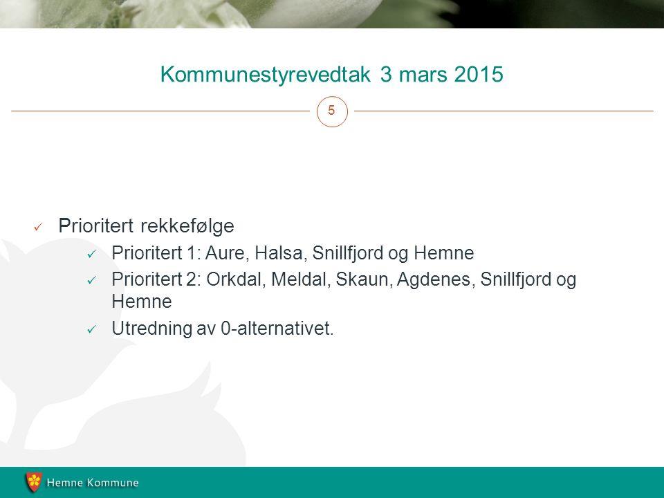 Kommunestyrevedtak 3 mars 2015 5 Prioritert rekkefølge Prioritert 1: Aure, Halsa, Snillfjord og Hemne Prioritert 2: Orkdal, Meldal, Skaun, Agdenes, Snillfjord og Hemne Utredning av 0-alternativet.