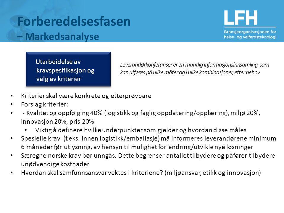 Forberedelsesfasen – Markedsanalyse Utarbeidelse av kravspesifikasjon og valg av kriterier Leverandørkonferanser er en muntlig informasjonsinnsamling
