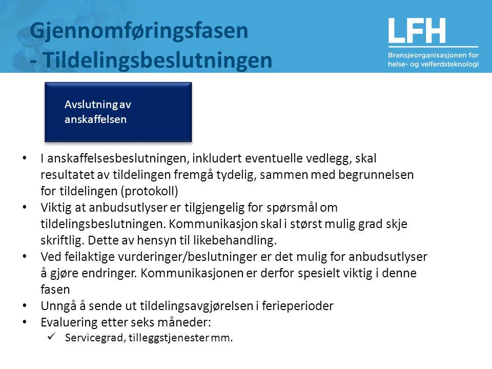 Gjennomføringsfasen - Tildelingsbeslutningen Avslutning av anskaffelsen I anskaffelsesbeslutningen, inkludert eventuelle vedlegg, skal resultatet av t