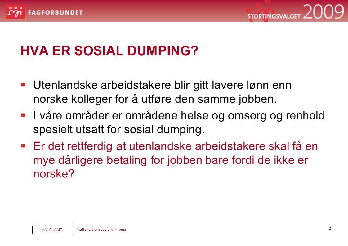 2 Kaffekurs om sosial dumping VALGKAMP HVA ER SOSIAL DUMPING.