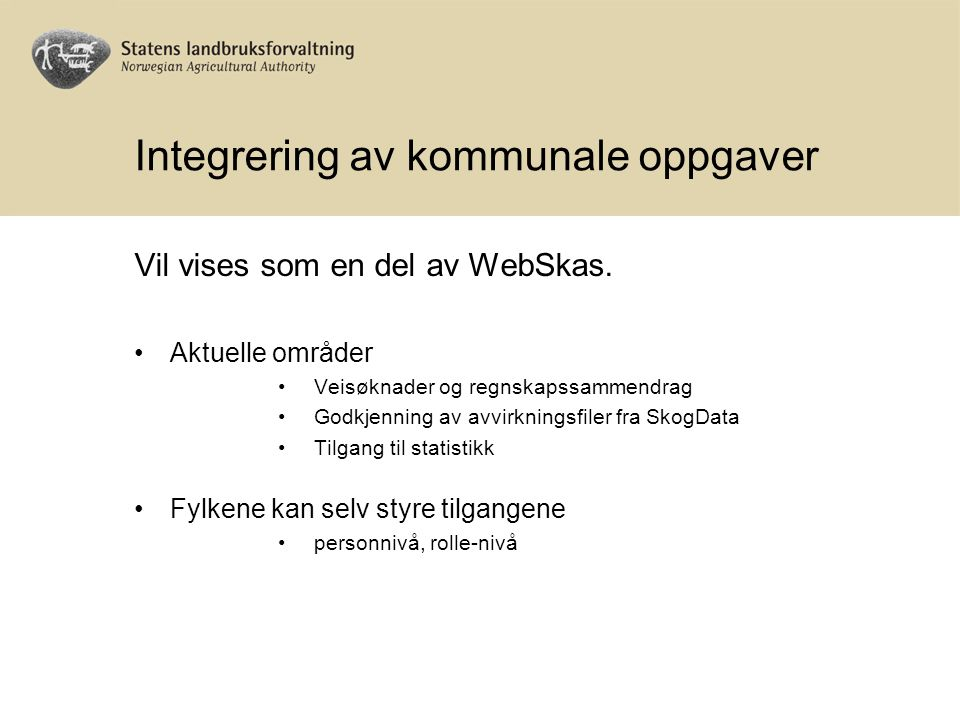 Integrering av kommunale oppgaver Vil vises som en del av WebSkas.