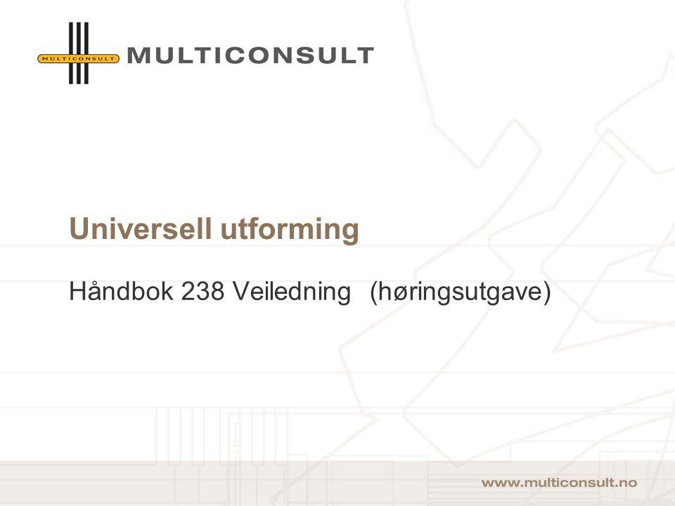 Universell utforming Håndbok 238 Veiledning (høringsutgave)