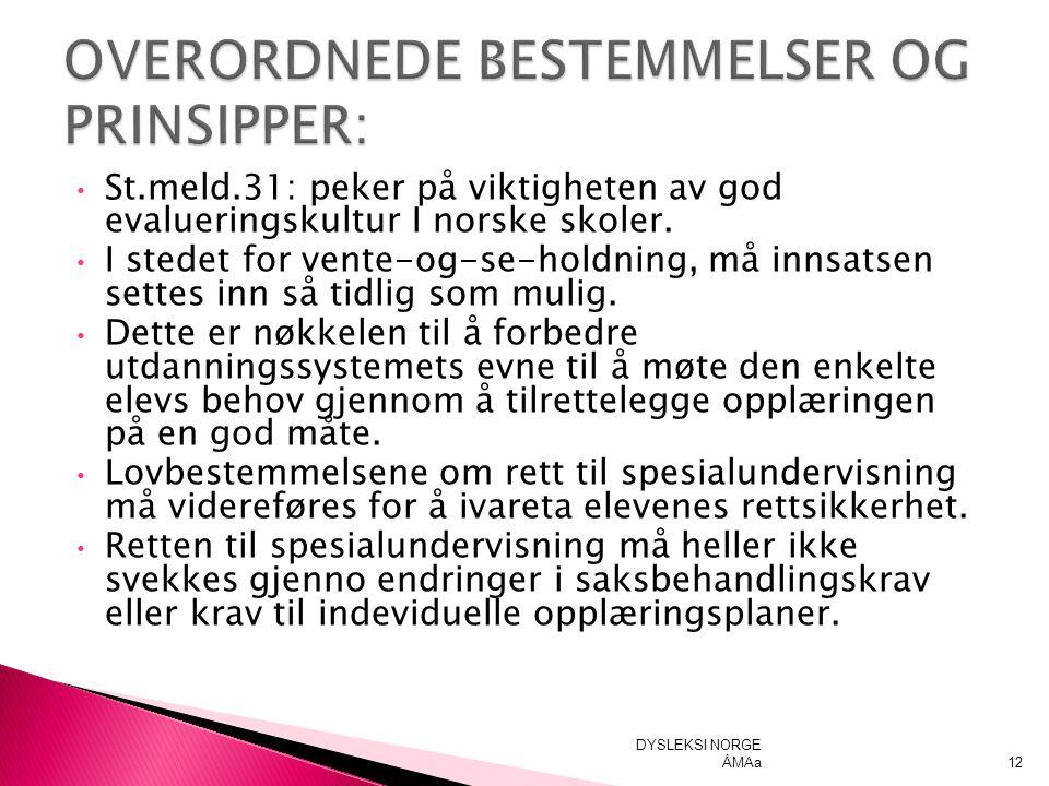 St.meld.31: peker på viktigheten av god evalueringskultur I norske skoler.