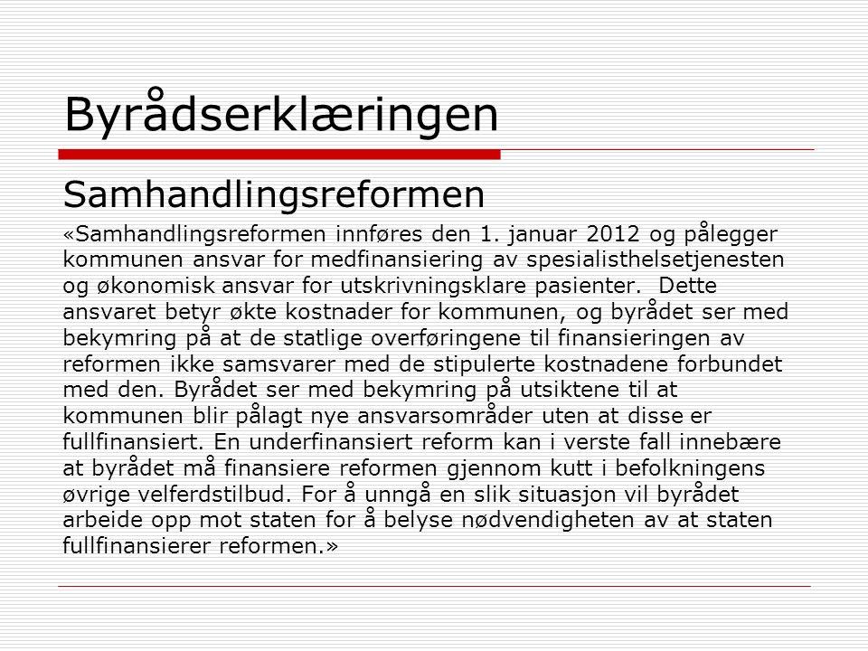 Byrådserklæringen Samhandlingsreformen « Samhandlingsreformen innføres den 1.