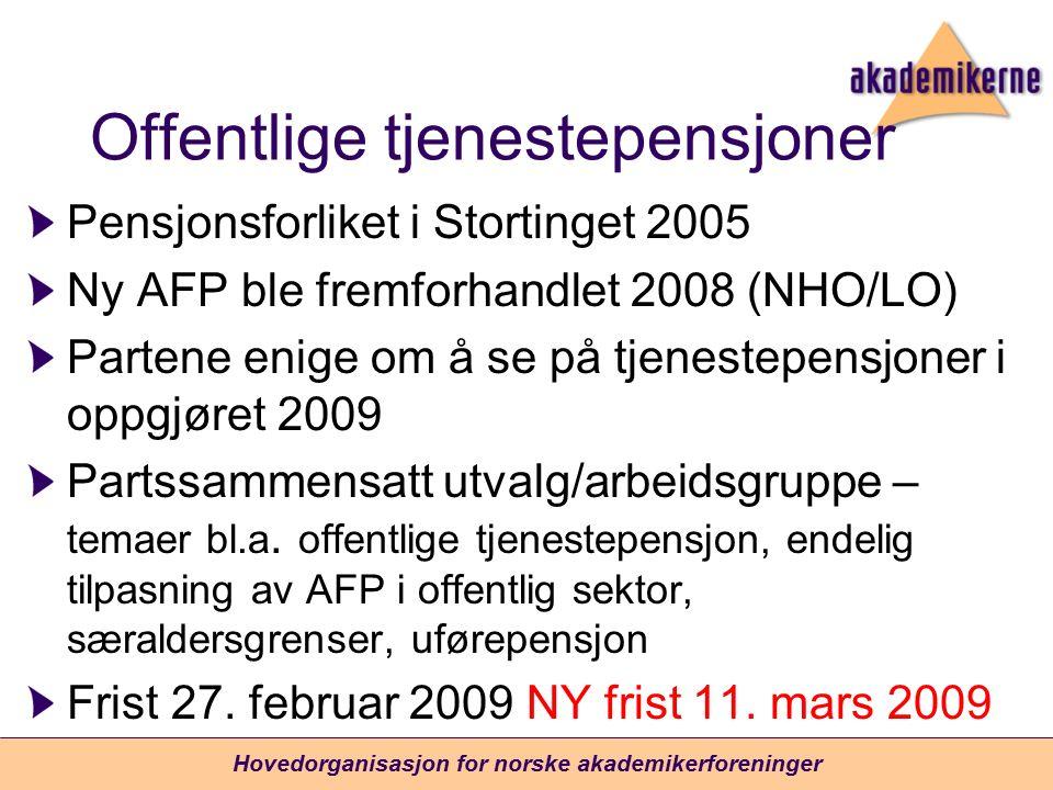Offentlige tjenestepensjoner Pensjonsforliket i Stortinget 2005 Ny AFP ble fremforhandlet 2008 (NHO/LO) Partene enige om å se på tjenestepensjoner i oppgjøret 2009 Partssammensatt utvalg/arbeidsgruppe – temaer bl.a.