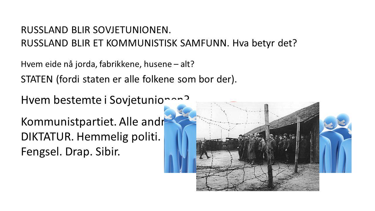 RUSSLAND BLIR SOVJETUNIONEN. RUSSLAND BLIR ET KOMMUNISTISK SAMFUNN.
