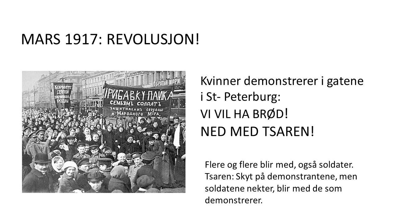 MARS 1917: REVOLUSJON. Kvinner demonstrerer i gatene i St- Peterburg: VI VIL HA BRØD .