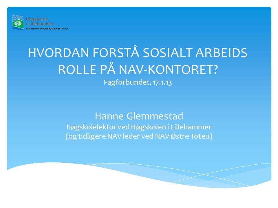 HVORDAN FORSTÅ SOSIALT ARBEIDS ROLLE PÅ NAV-KONTORET.