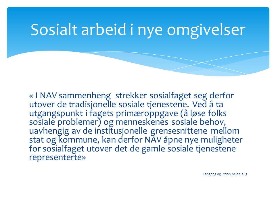 « I NAV sammenheng strekker sosialfaget seg derfor utover de tradisjonelle sosiale tjenestene.