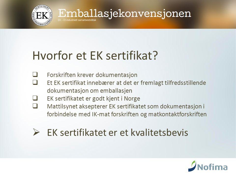 Hva kreves for å få et EK sertifikat.