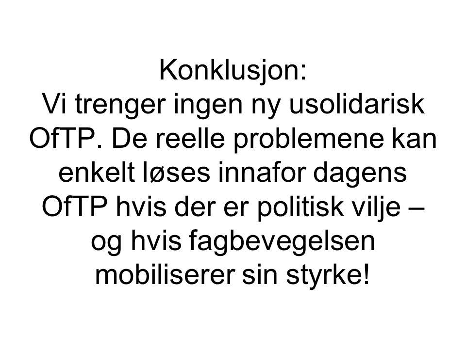 Konklusjon: Vi trenger ingen ny usolidarisk OfTP.