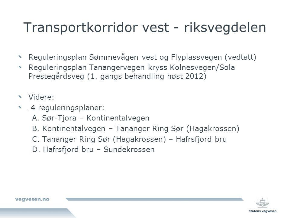 Transportkorridor vest - riksvegdelen Reguleringsplan Sømmevågen vest og Flyplassvegen (vedtatt) Reguleringsplan Tanangervegen kryss Kolnesvegen/Sola Prestegårdsveg (1.