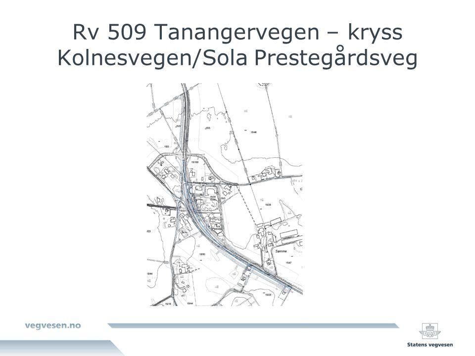 Rv 509 Tanangervegen – kryss Kolnesvegen/Sola Prestegårdsveg