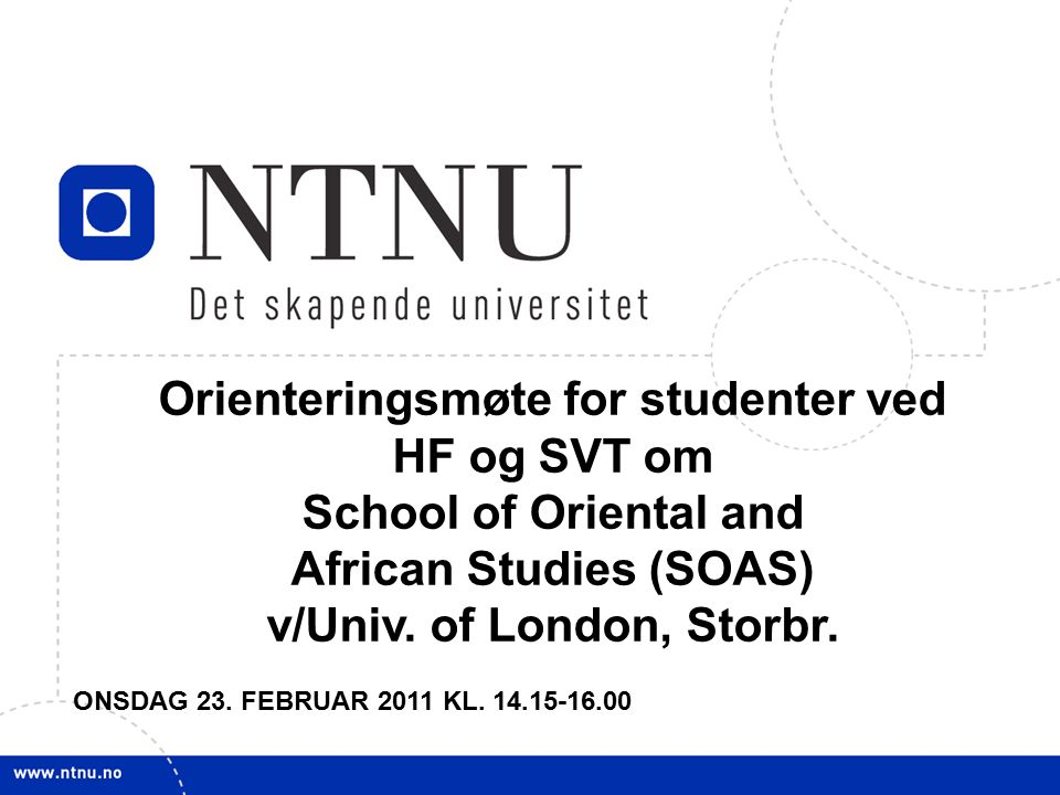 1 Orienteringsmøte for studenter ved HF og SVT om School of Oriental and African Studies (SOAS) v/Univ.