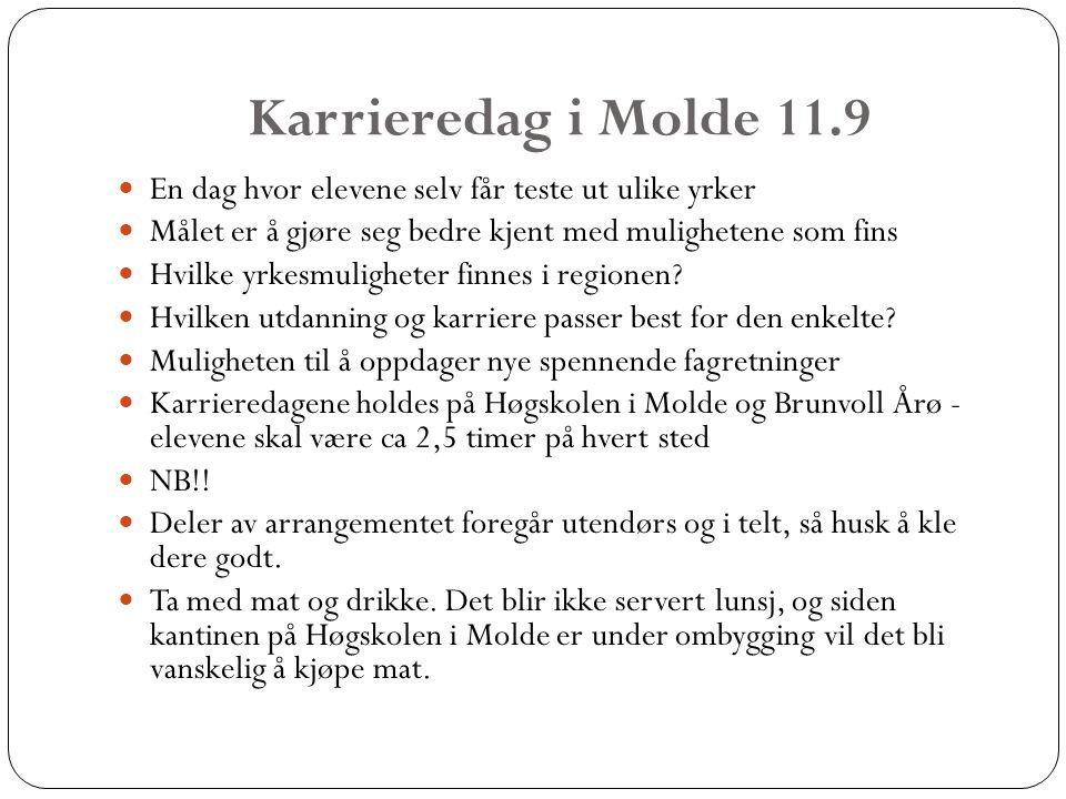 Karrieredag i Molde 11.9 En dag hvor elevene selv får teste ut ulike yrker Målet er å gjøre seg bedre kjent med mulighetene som fins Hvilke yrkesmuligheter finnes i regionen.