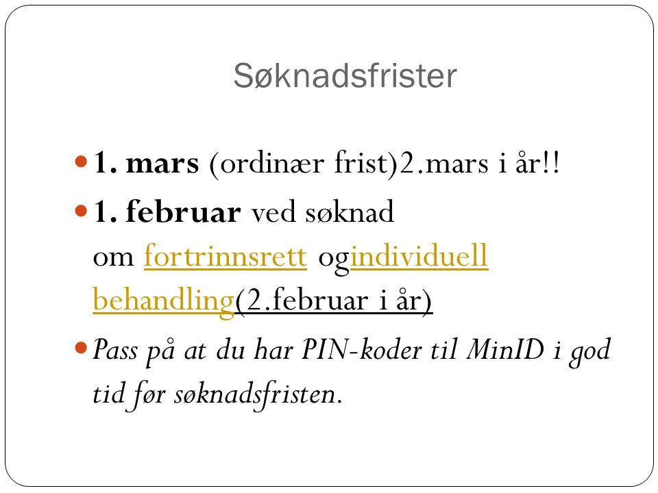 Søknadsfrister 1. mars (ordinær frist)2.mars i år!.