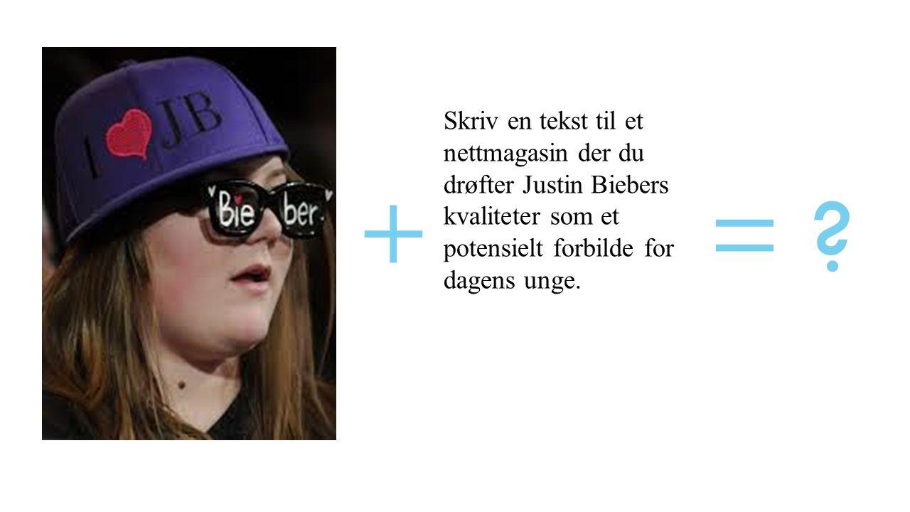 Skriv en tekst til et nettmagasin der du drøfter Justin Biebers kvaliteter som et potensielt forbilde for dagens unge.