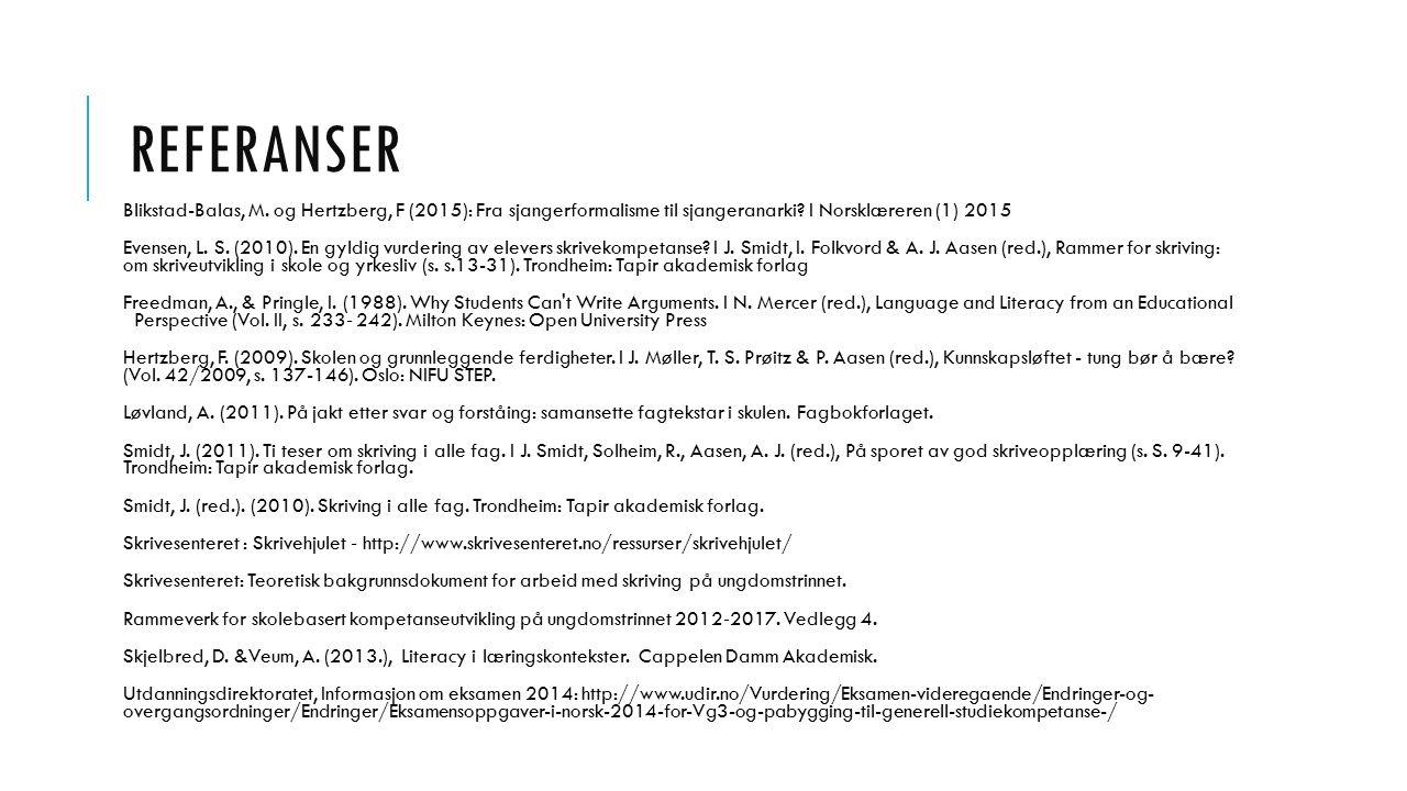 REFERANSER Blikstad-Balas, M. og Hertzberg, F (2015): Fra sjangerformalisme til sjangeranarki.