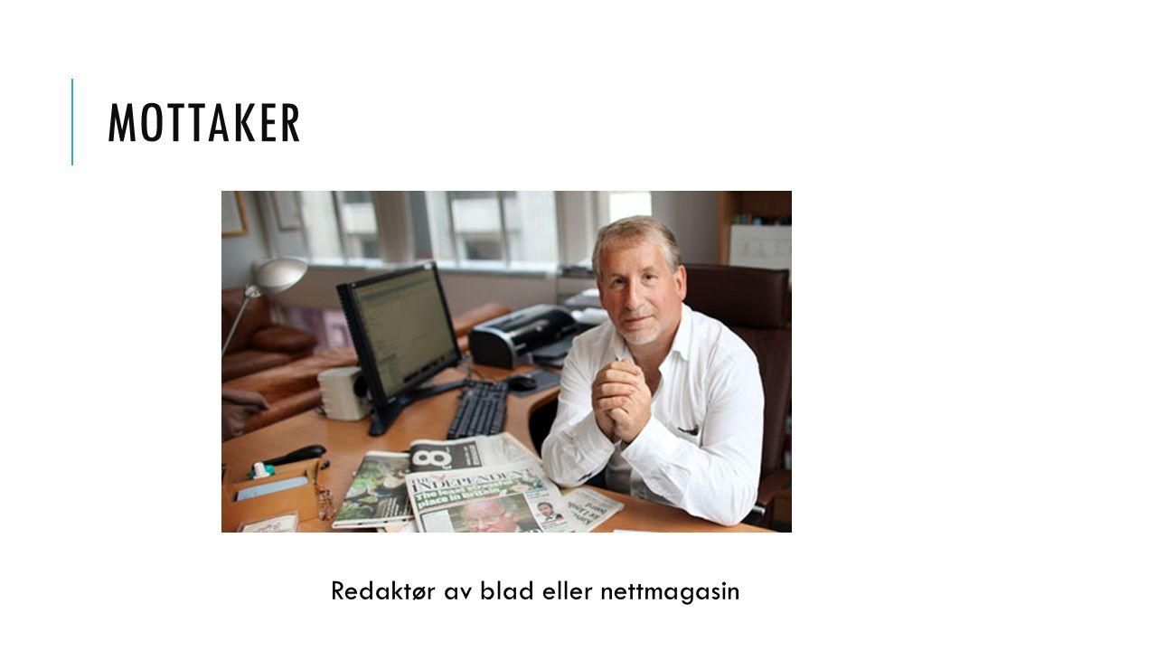 MOTTAKER Redaktør av blad eller nettmagasin