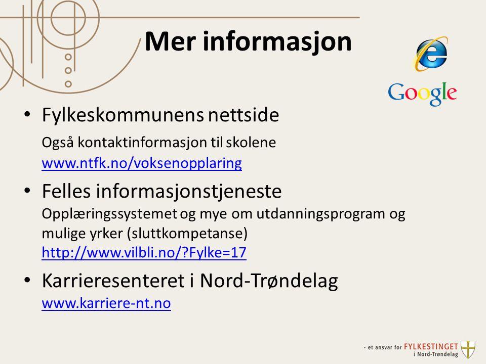 Mer informasjon Fylkeskommunens nettside Også kontaktinformasjon til skolene www.ntfk.no/voksenopplaring www.ntfk.no/voksenopplaring Felles informasjonstjeneste Opplæringssystemet og mye om utdanningsprogram og mulige yrker (sluttkompetanse) http://www.vilbli.no/ Fylke=17 http://www.vilbli.no/ Fylke=17 Karrieresenteret i Nord-Trøndelag www.karriere-nt.no www.karriere-nt.no
