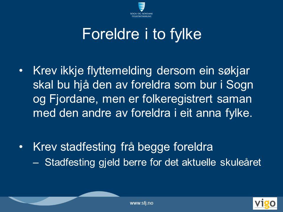 Foreldre i to fylke Krev ikkje flyttemelding dersom ein søkjar skal bu hjå den av foreldra som bur i Sogn og Fjordane, men er folkeregistrert saman me