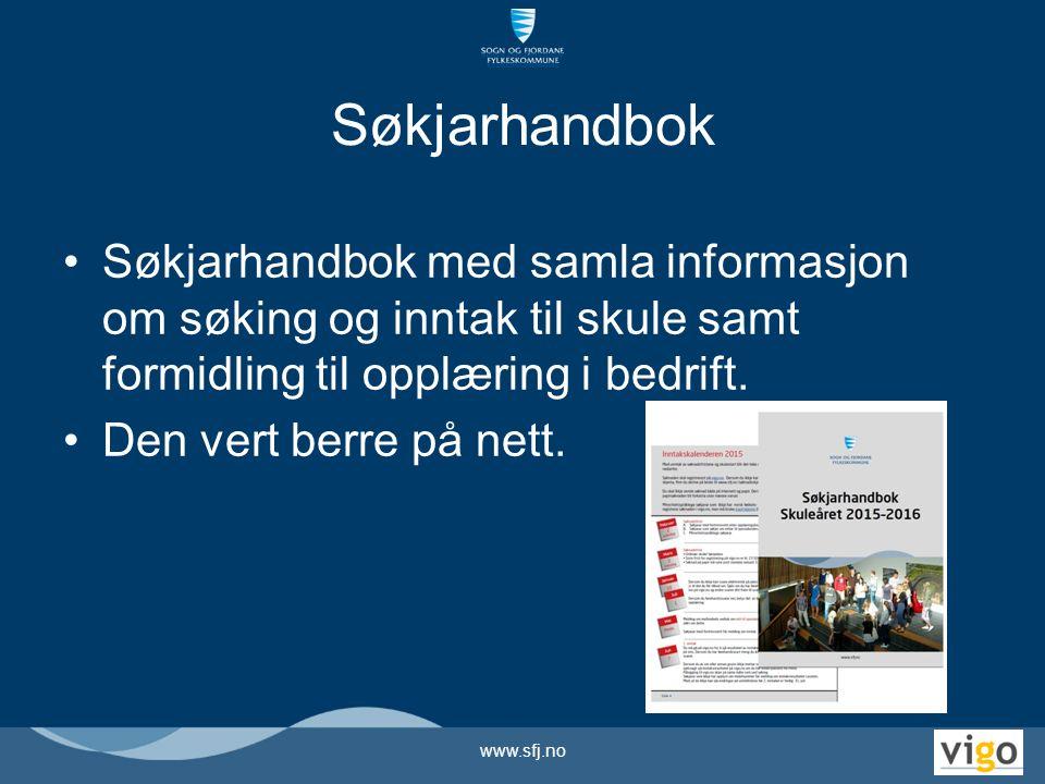 Søkjarhandbok Søkjarhandbok med samla informasjon om søking og inntak til skule samt formidling til opplæring i bedrift. Den vert berre på nett. www.s