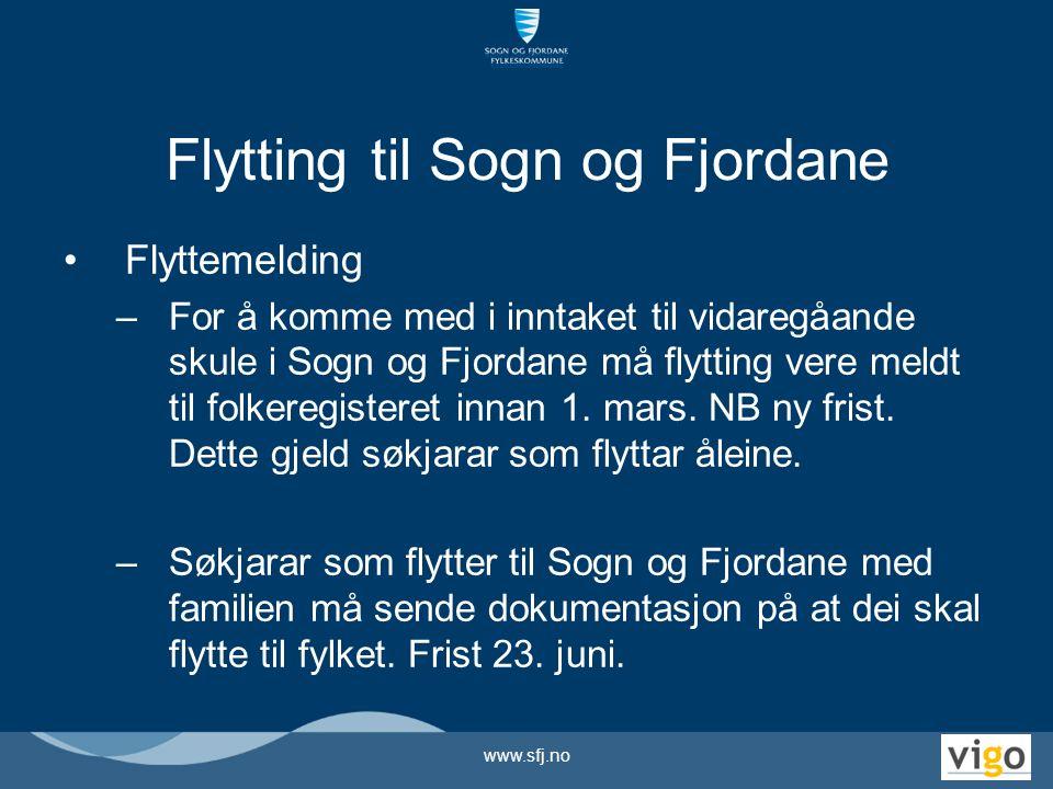 Flytting til Sogn og Fjordane Flyttemelding –For å komme med i inntaket til vidaregåande skule i Sogn og Fjordane må flytting vere meldt til folkeregi